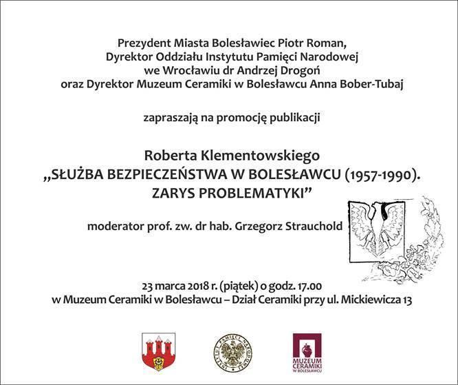 """Zaproszenie na promocję publikacji """"Służba Bezpieczeństwa wBolesławcu (1957-1990)"""""""