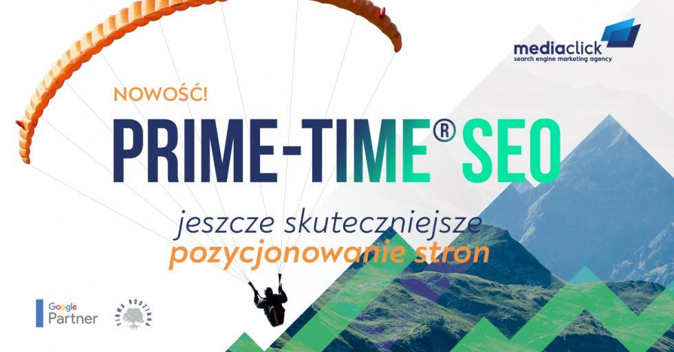 Idzie nowe czyli PRIME-TIME SEO odMedia Click